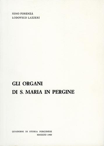 Gli Organi di S. Maria in Pergine