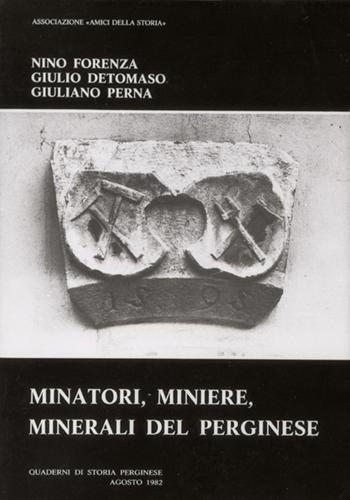 Minatori, miniere, minerali del Perginese