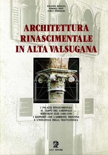 Architettura Rinascimentale in Alta Valsugana