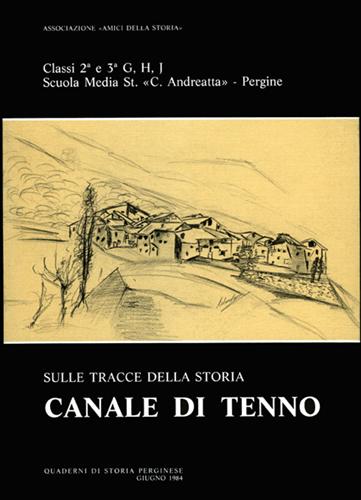 Sulle tracce della storia: Canale di Tenno