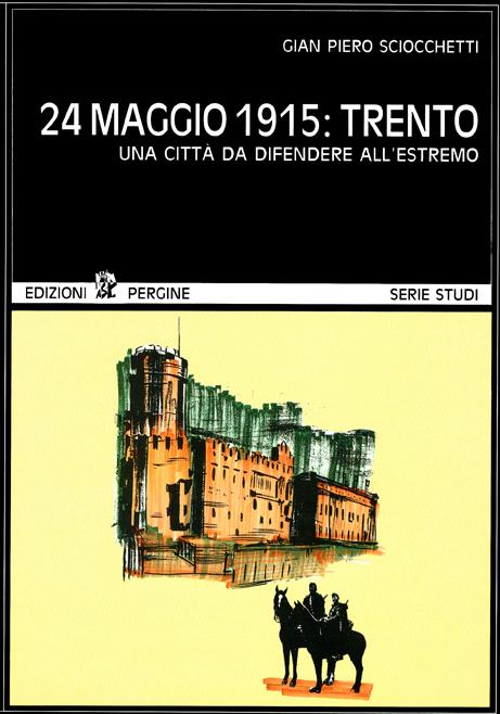 24 maggio 1915: Trento