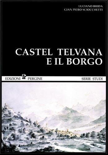 Castel Telvana e il borgo