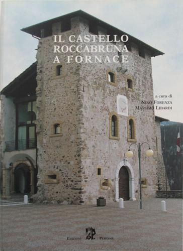 Il Castello Roccabruna a Fornace